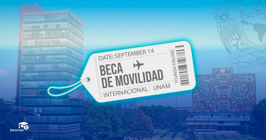 Beca UNAM de movilidad internacional