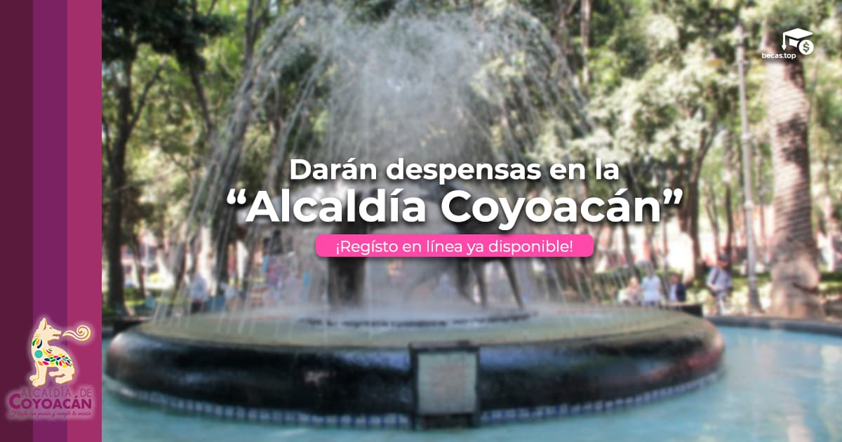 Regístrate en línea a las despensas Coyoacán